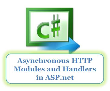 Asynchronous HTTP Modules and Handlers in ASP net – Csharp Star