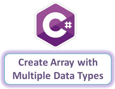How to Create an Array with multiple data types in C# – Csharp Star